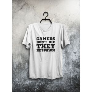 Gamers don't die they respawn (T-Shirt)